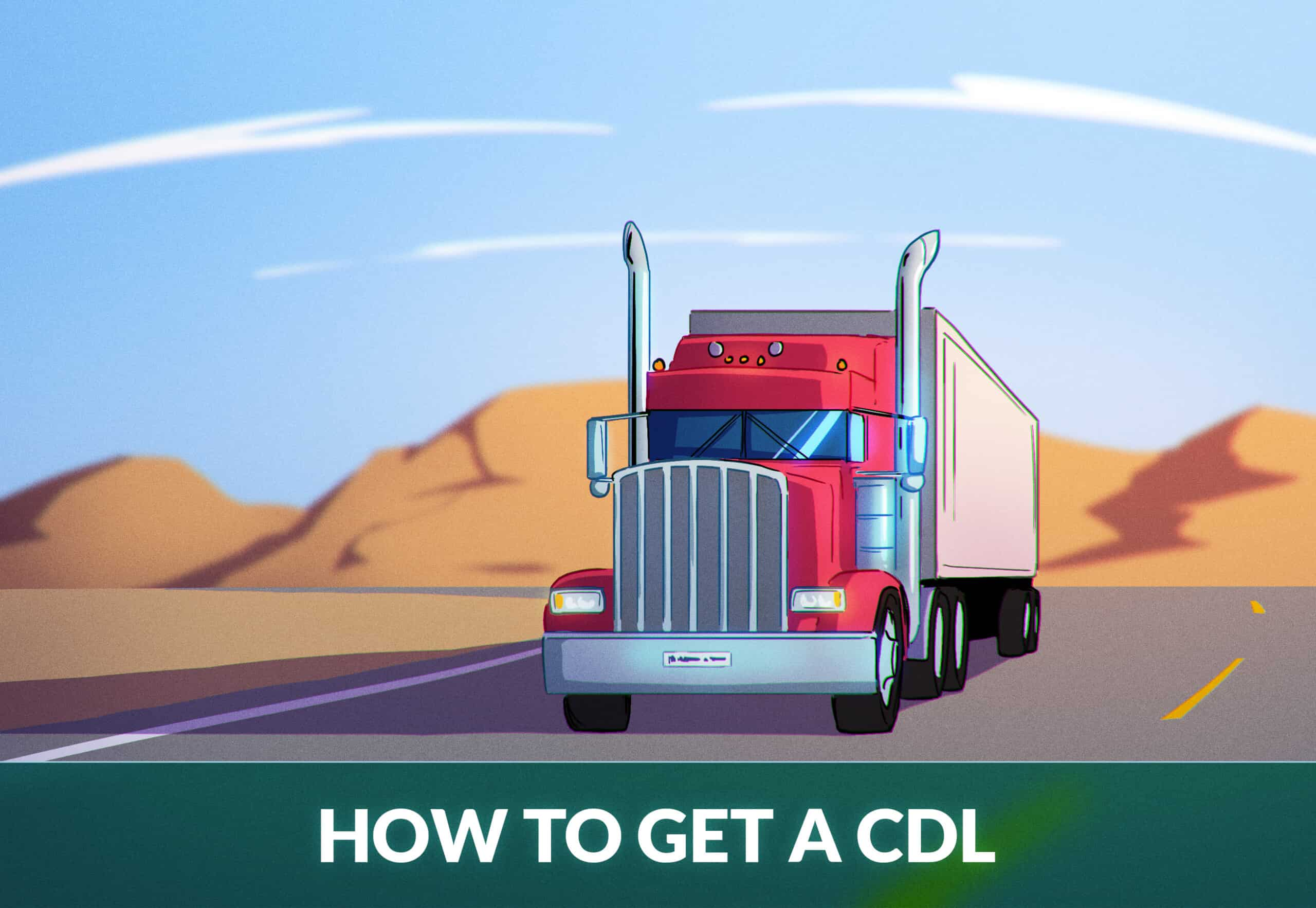 HOW TO GET A CDL